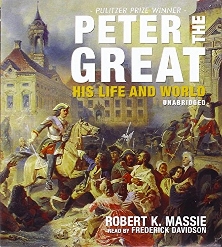 Peter the Great: His Life and World by Blackstone Audio