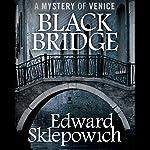 Black Bridge | Edward Sklepowich