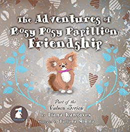 The Adventures of Rosy Posy Papillon: Friendship (Part of the Value Series Book 1) (English Edition) de [Rangaves, Diana]
