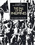 img - for The Fall of the Philippines: U.S. Army in World War II, The War in the Pacific (50th Anniversary Commemorative Edition) book / textbook / text book