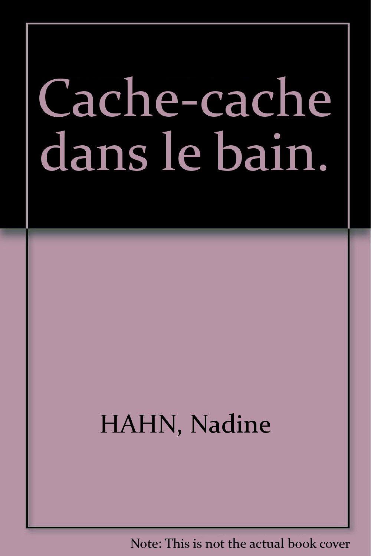 Cache-cache dans le bain.: Amazon.de: Nadine HAHN: Bücher