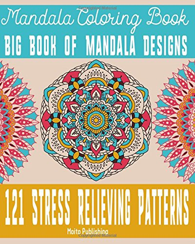 Mandala Coloring Book: Big Book of Mandala Designs: 121 Stress Relieving Patterns (Volume 3)