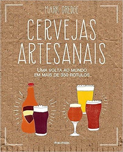 Cervejas Artesanais Capa dura por Mark Dredge (Autor), LUIZ REYES GIL (Tradutor)
