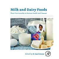 Milk and Dairy Foods: Their Functionality in Human Health and Disease