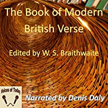 The Book of Modern British Verse Audiobook by William Stanley Braithwaite - editor Narrated by Denis Daly
