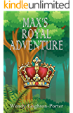 Max's Royal Adventure (Shadows from the Past Book 16)
