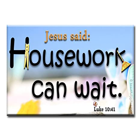Jesús Said Housework Can Wait - Divertido imán para nevera o ...