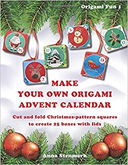 Book Make your own origami advent calendar: Cut and fold Christmas-pattern squares to create 25 boxes with lids - US edition: Volume 1 (Origami Fun)
