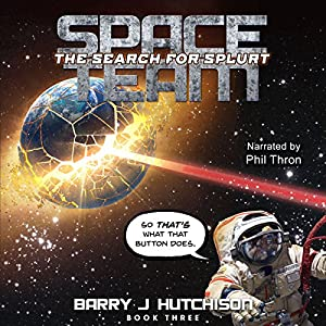 Space Team: The Search for Splurt Audiobook