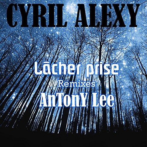 Cyril Alexy Lâcher Prise