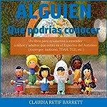 Alguien que Podrías Conocer [Someone You Could Know]: Un libro para ayudarnos a entender a niños y adultos que están en el Espectro de Autismo | Claudia Retif Barrett