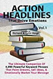 ACTION HEADLINES That Drive Emotions, Richard & Lynn Voigt, 1468026690