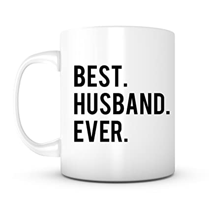 Best Husband Ever Gift Mug Ideas Coffee Quotes Sayings For Valentines Day Wedding