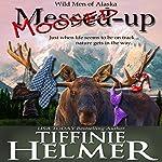 Moosed-Up | Tiffinie Helmer