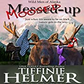 Moosed-Up | Tiffinie Helmer