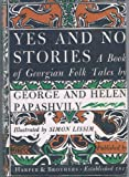 img - for Yes and No Stories: A Book of Georgian Folk Tales book / textbook / text book