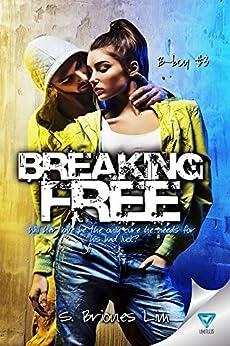 Breaking Free (B-boy Book 3) by [Lim, S. Briones]