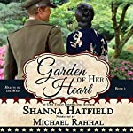 Garden of Her Heart: Hearts of the War, Book 1 | Shanna Hatfield