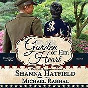 Garden of Her Heart: Hearts of the War, Book 1 | Shanna Hatfield
