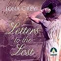 Letters to the Lost Hörbuch von Iona Grey Gesprochen von: Avita Jay