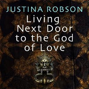 Living Next Door to the God of Love Audiobook