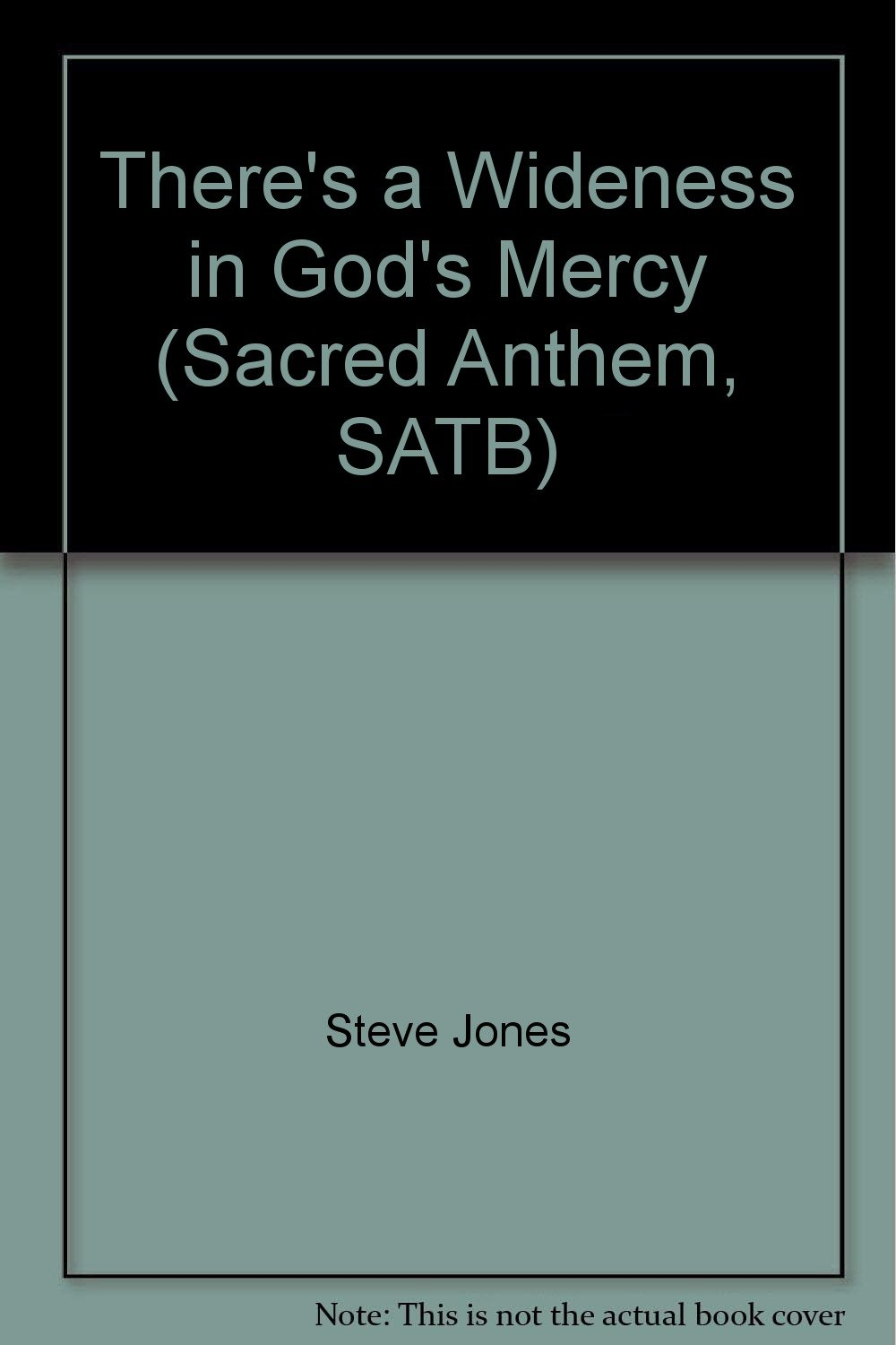 theres a wideness in gods mercy sacred anthem satb