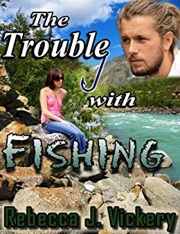 The Trouble with Fishing by [Vickery, Rebecca J.]