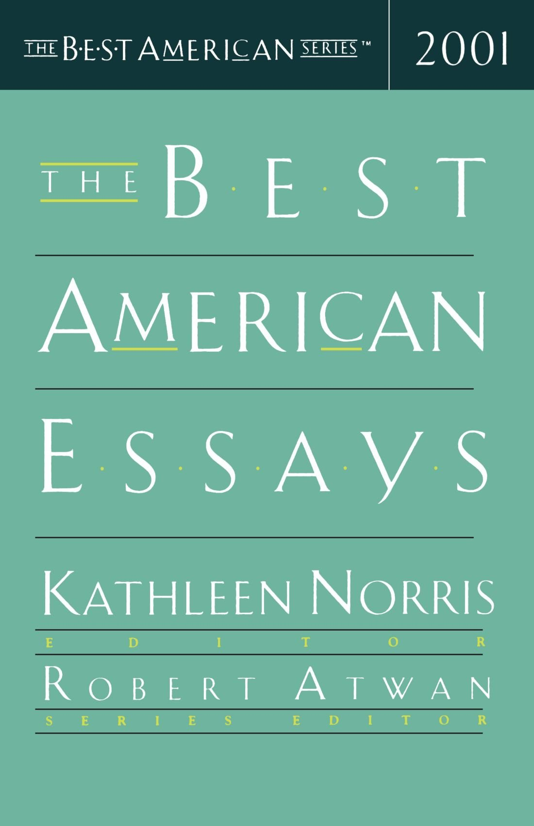 the best american essays the best american series kathleen the best american essays 2001 the best american series kathleen norris robert atwan 9780618049318 com books
