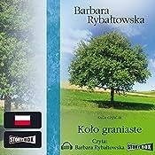 Kolo graniaste (Saga część 3) | Barbara Rybaltowska