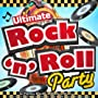 Ultimate Rock n Roll Party - The Very Best 50s & 60s Party Hits Ever - Classic Fifties &...