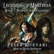 Prophecies Awakening: Legends of Marithia, Book 1 | Peter Koevari, Rohan Fenwick