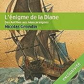 L'énigme de la Diane : Des Antilles aux Mascareignes | Nicolas Grondin