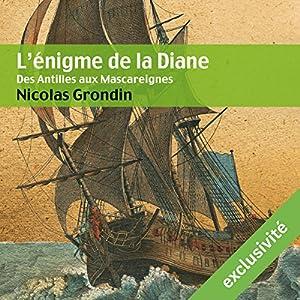 L'énigme de la Diane : Des Antilles aux Mascareignes Audiobook