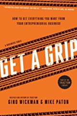 Get A Grip: How to Get Everything You Want from Your Entrepreneurial Business Paperback