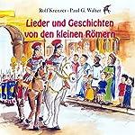 Lieder und Geschichten von den kleinen Römern | Rolf Krenzer,Paul Walther,Martin Göth