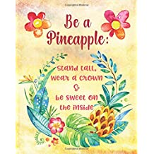 """Be a Pineapple: Tropical Watercolor Quote Cover 160 Page Softcover Journal, 4 Squares per Inch Graph Paper, 8""""x10"""" Blank Book, for Girls, Boys, Teens, ... Journaling, Office Work, Notes and School"""