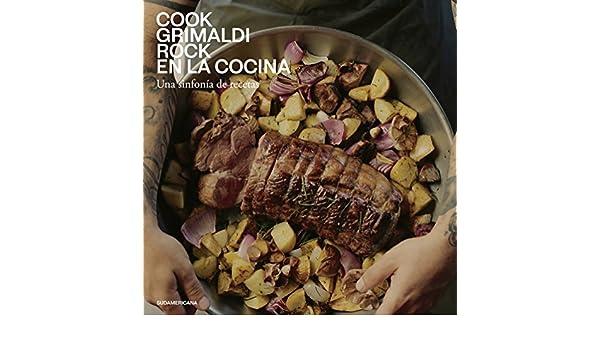 Amazon.com: Rock en la cocina: Una sinfonía de recetas (Spanish Edition) eBook: Cook Grimaldi: Kindle Store