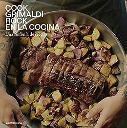 Rock en la cocina: Una sinfonía de recetas (Spanish Edition) by [Cook