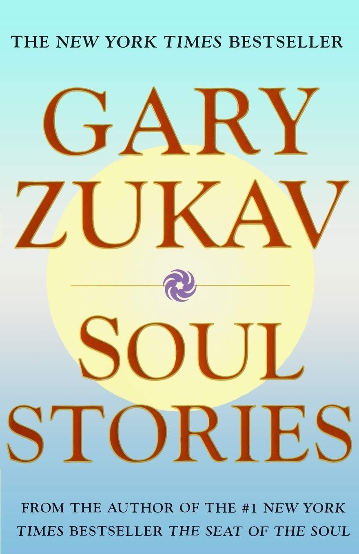 Soul Stories: Gary Zukav: 9780743206372: Amazon.com: Books