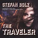 The Traveler Audiobook by Stefan Bolz Narrated by Arden Hammersmith