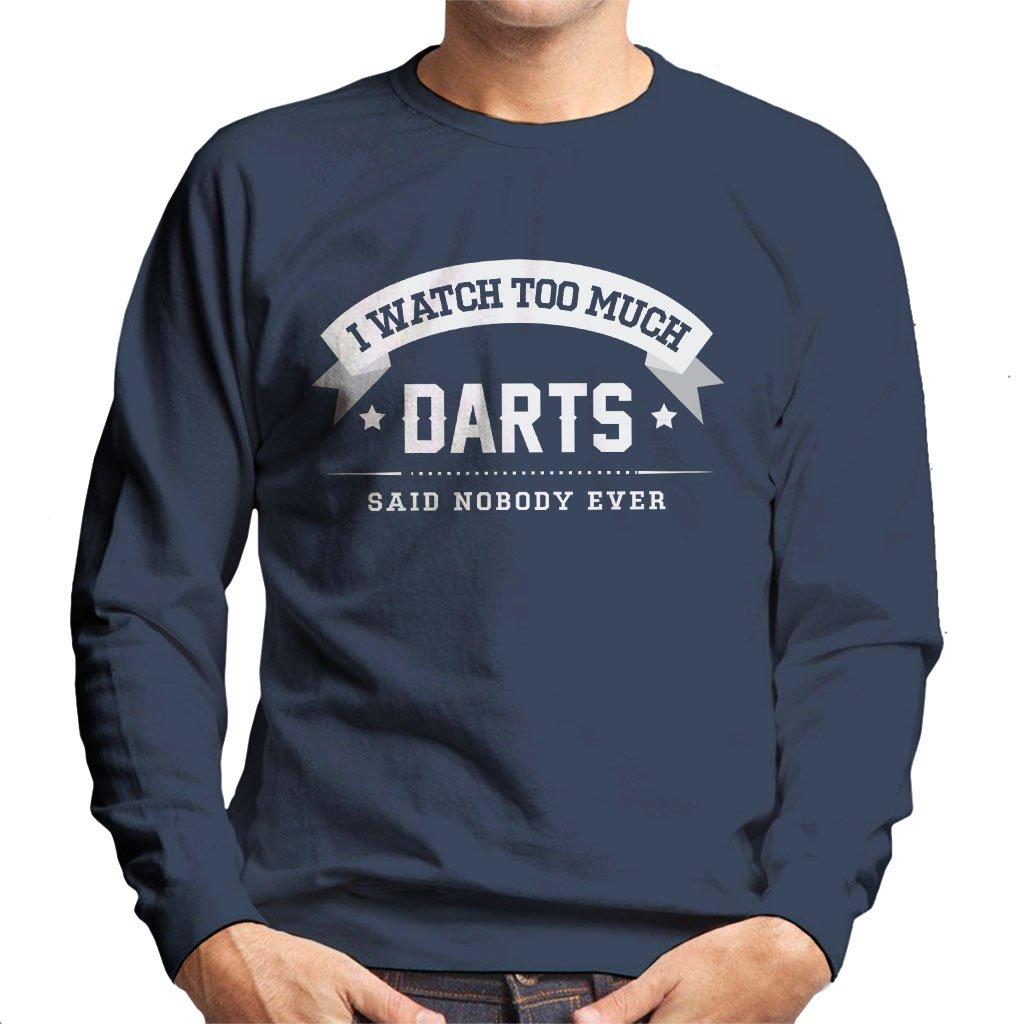 I Watch Too Much Wrestling Said Nobody Ever Men's Sweatshirt