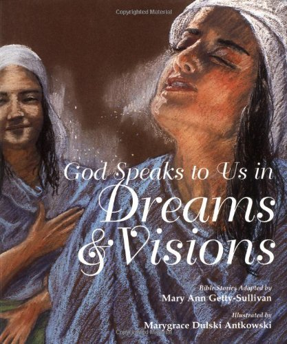 God Speaks to Us in Dreams and Visions: Bible Stories (God Speaks to Us Series) by Mary Ann Getty-Sullivan (1998-11-02)