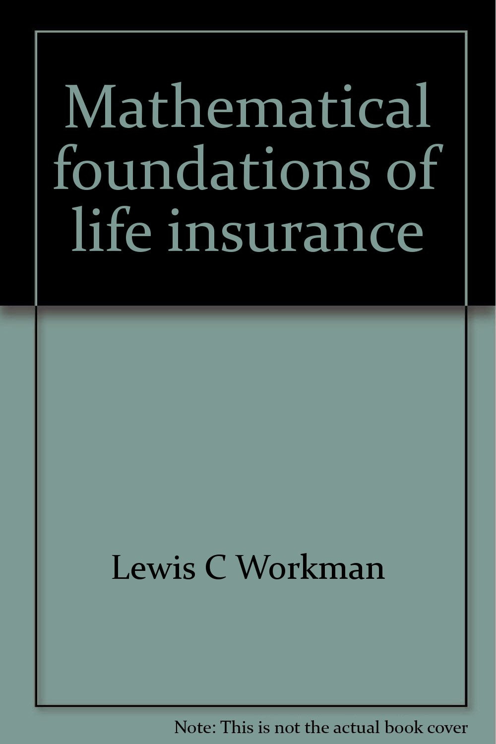 Mathematical foundations of life insurance