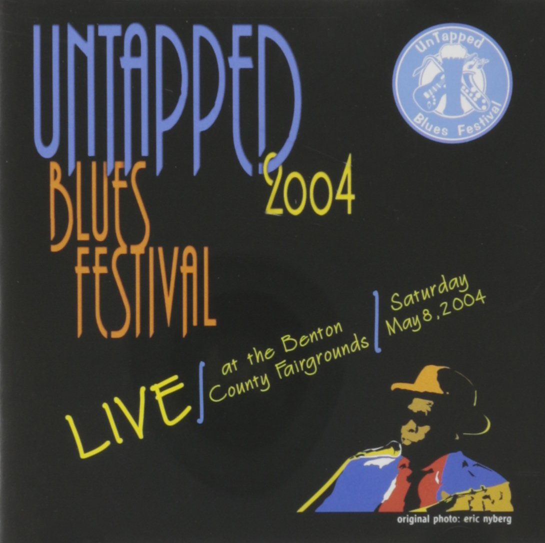 Untapped Blues Festival:2004 Live / Various by Various