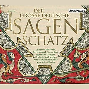 Der große deutsche Sagenschatz Hörbuch
