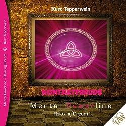 Kontaktfreude (Mental Powerline - Relaxing Dream)