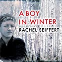 A Boy in Winter Audiobook by Rachel Seiffert Narrated by Jilly Bond