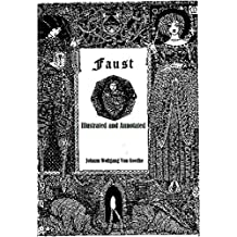 Faust (Illustrated and Annotated)