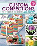 Custom Confections (Craft It Yourself)