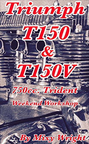 Triumph T150 & T150V 750cc Trident Weekend Workshop (English Edition)